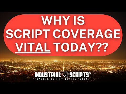 Why do Screenwriters Need Script Coverage Now, More Than Ever?