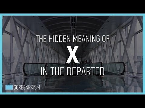"""The Hidden Meaning of """"X"""" in The Departed"""