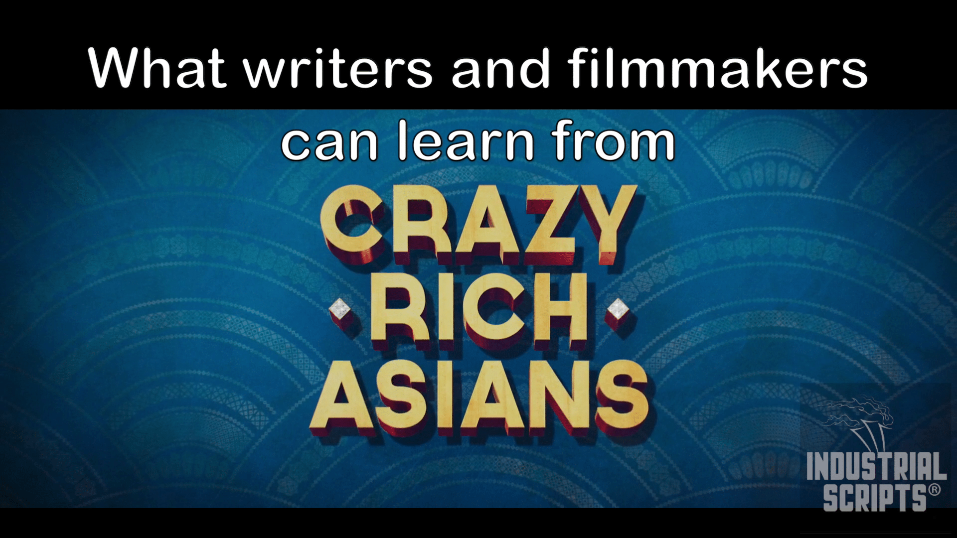 Learn From Crazy Rich Asians