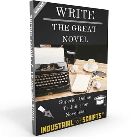 Industrial Scripts: Write A Book: Write The Great Novel