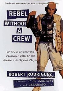 Rebel Without A Crew Filmmaking Book