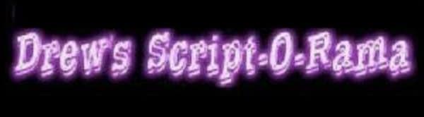 Drew's Script-O Rama
